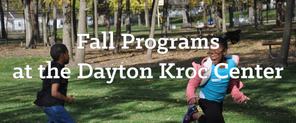 Programs at the Dayton Kroc Center