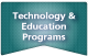 Technology & Education Programs